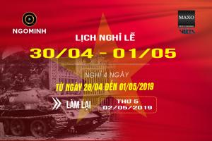 LỊCH NGHỈ LỄ KỶ NIỆM CHIẾN THẮNG 30/04<BR/> VÀ QUỐC TẾ LAO ĐỘNG 01/5/2019